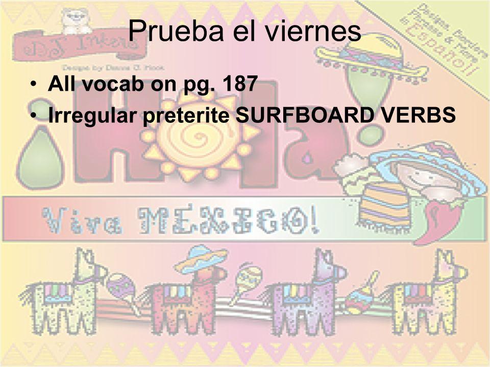 Prueba el viernes All vocab on pg. 187