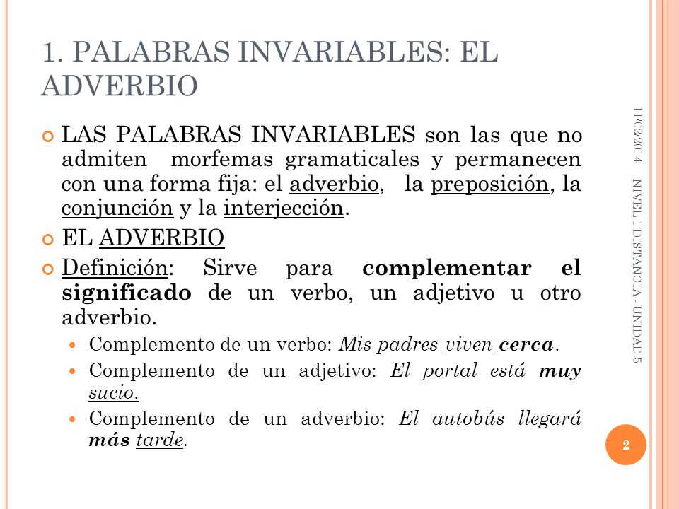 1. PALABRAS INVARIABLES: EL ADVERBIO