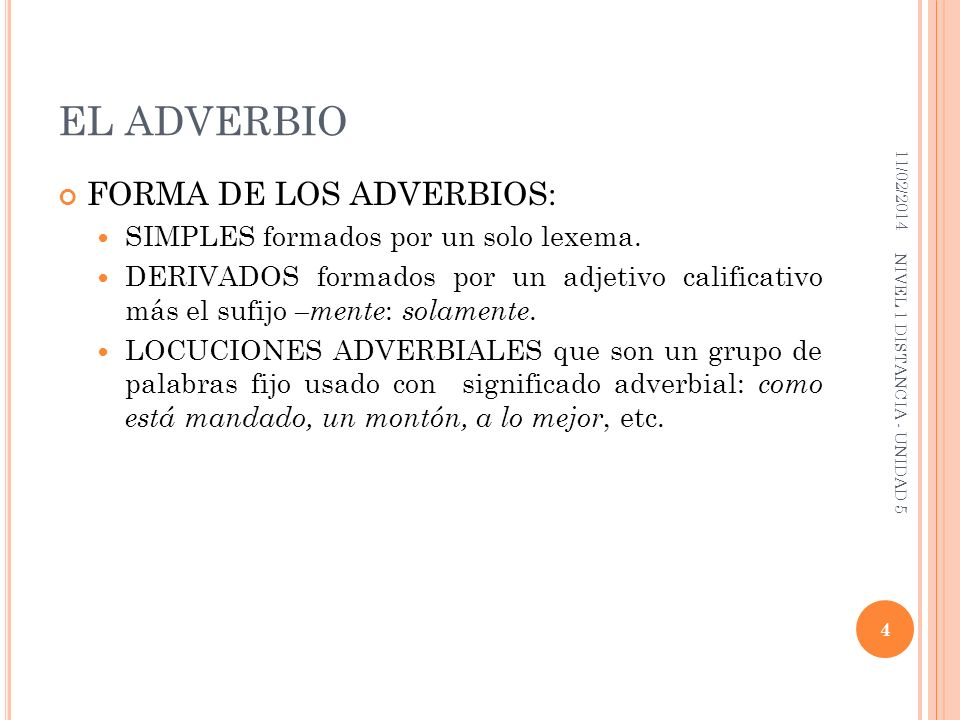 EL ADVERBIO FORMA DE LOS ADVERBIOS: