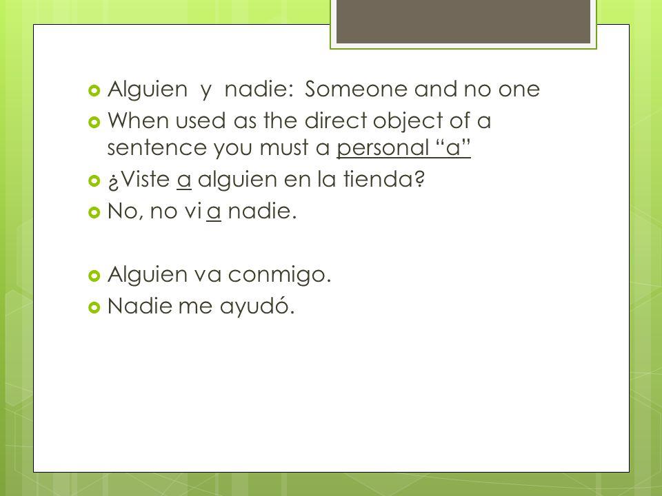 Alguien y nadie: Someone and no one
