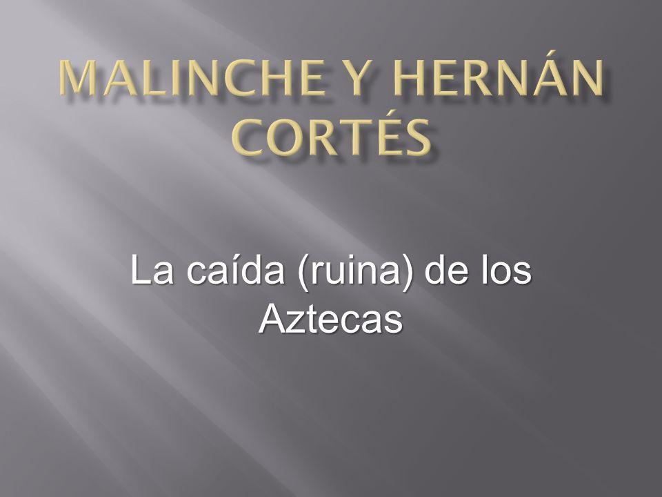 Malinche y hernán Cortés