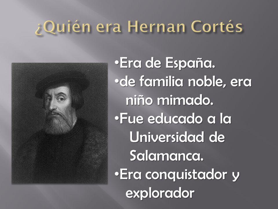 ¿Quién era Hernan Cortés