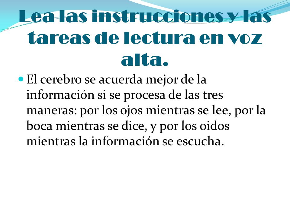 Lea las instrucciones y las tareas de lectura en voz alta.