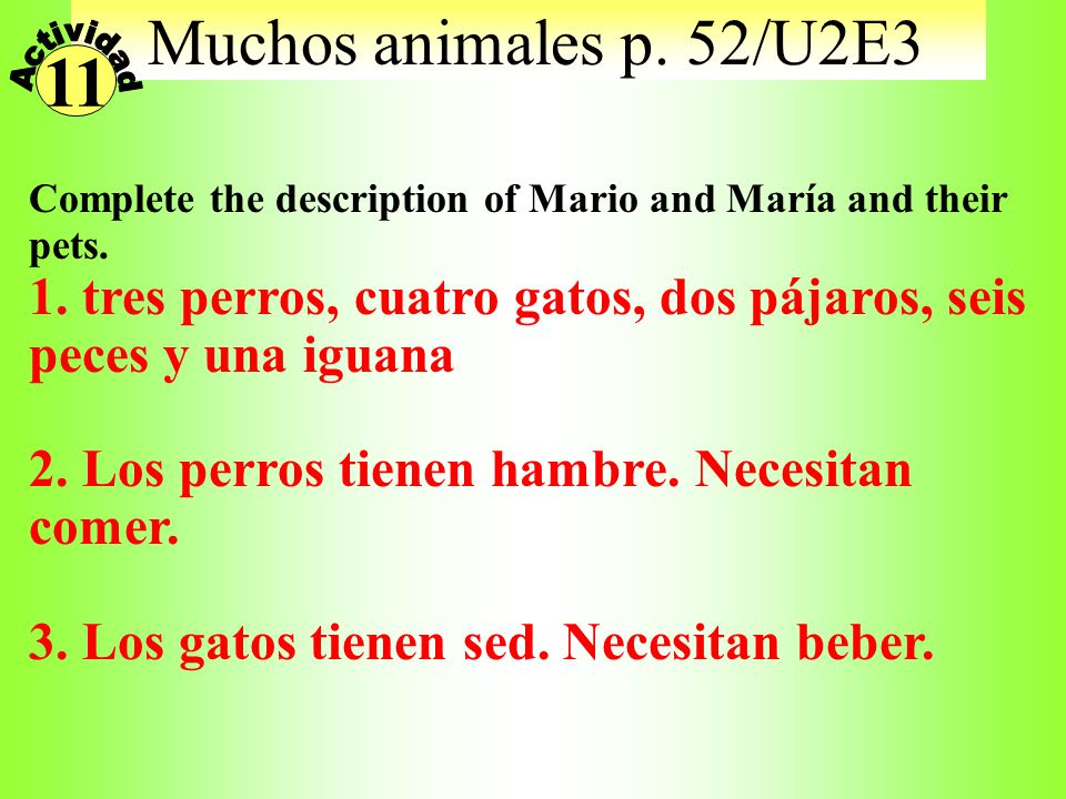 Muchos animales p. 52/U2E3 Actividad. 11. Complete the description of Mario and María and their pets.