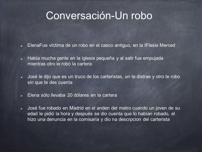 Conversación-Un robo ElenaFue víctima de un robo en el casco antiguo, en la IFlesia Merced.