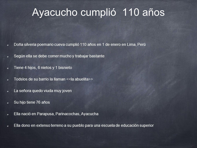 Ayacucho cumplió 110 años Doña silveria poemario cueva cumplió 110 años en 1 de enero en Lima, Perú.