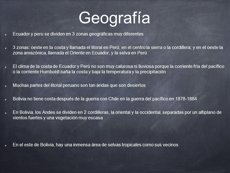 Geografía Ecuador y peru se dividen en 3 zonas geográficas muy diferentes.