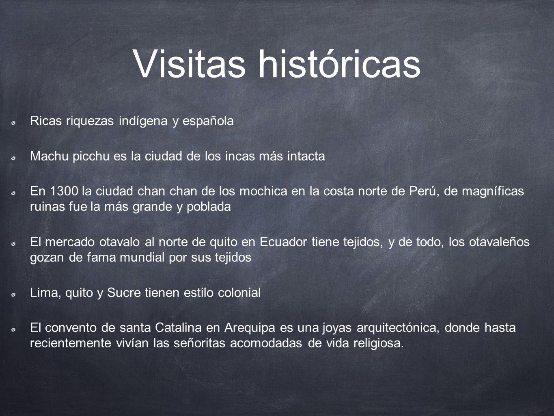 Visitas históricas Ricas riquezas indígena y española