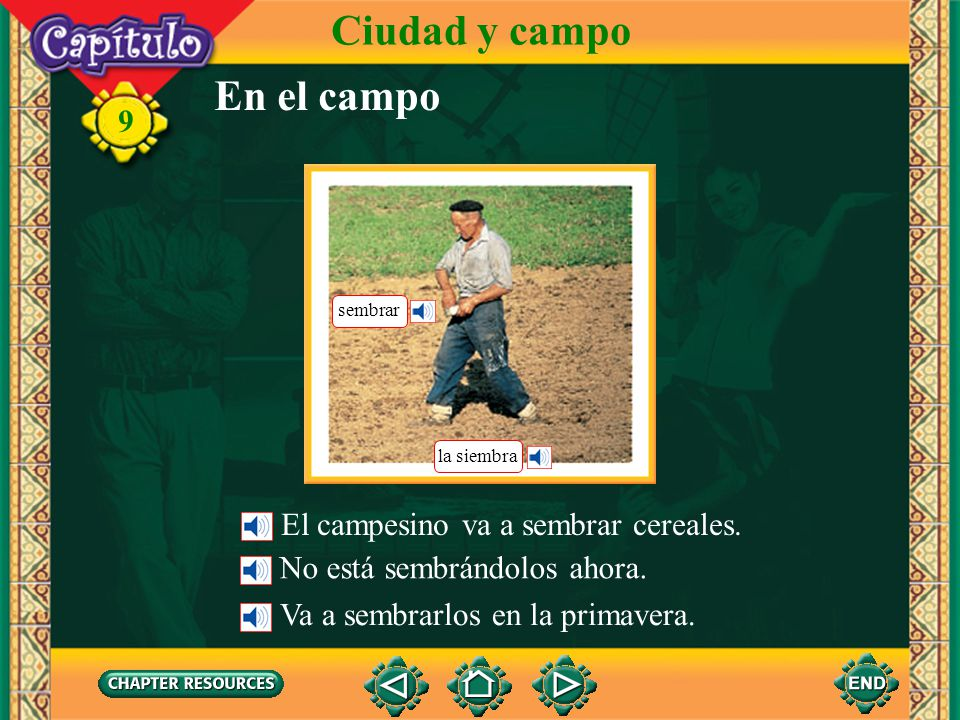 Ciudad y campo En el campo El campesino va a sembrar cereales.
