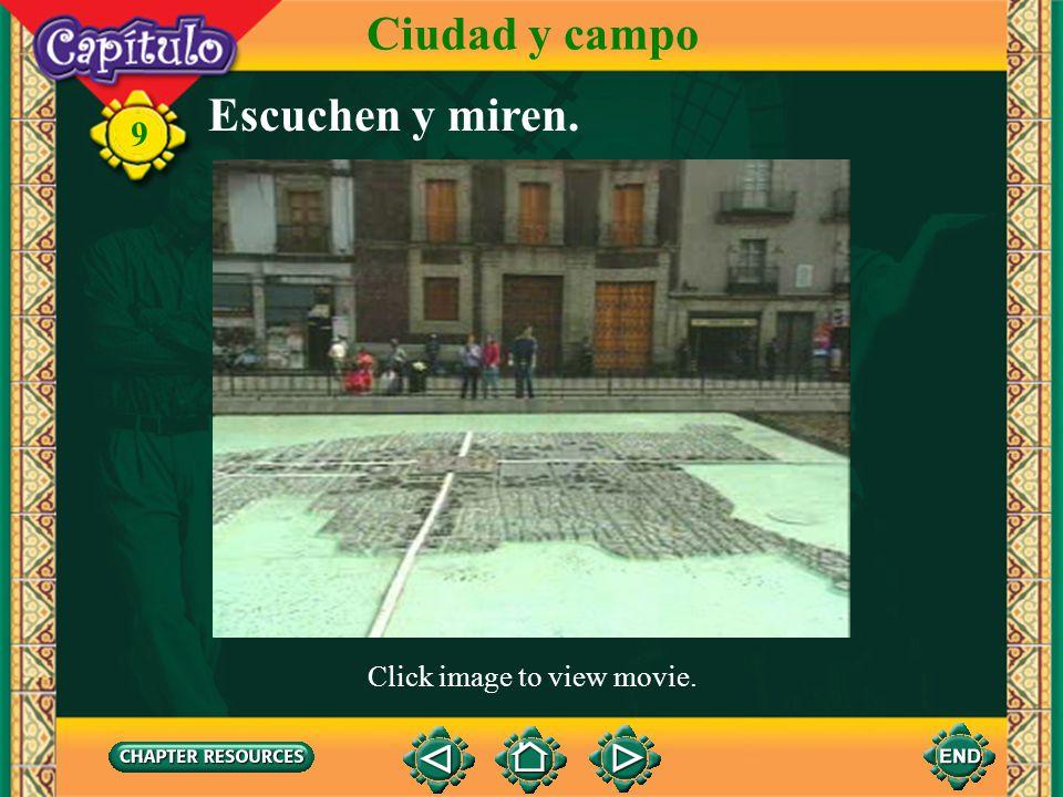 Ciudad y campo Escuchen y miren. Click image to view movie.