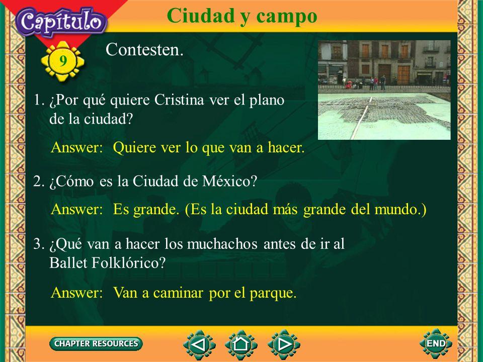 Ciudad y campo Contesten. 1. ¿Por qué quiere Cristina ver el plano