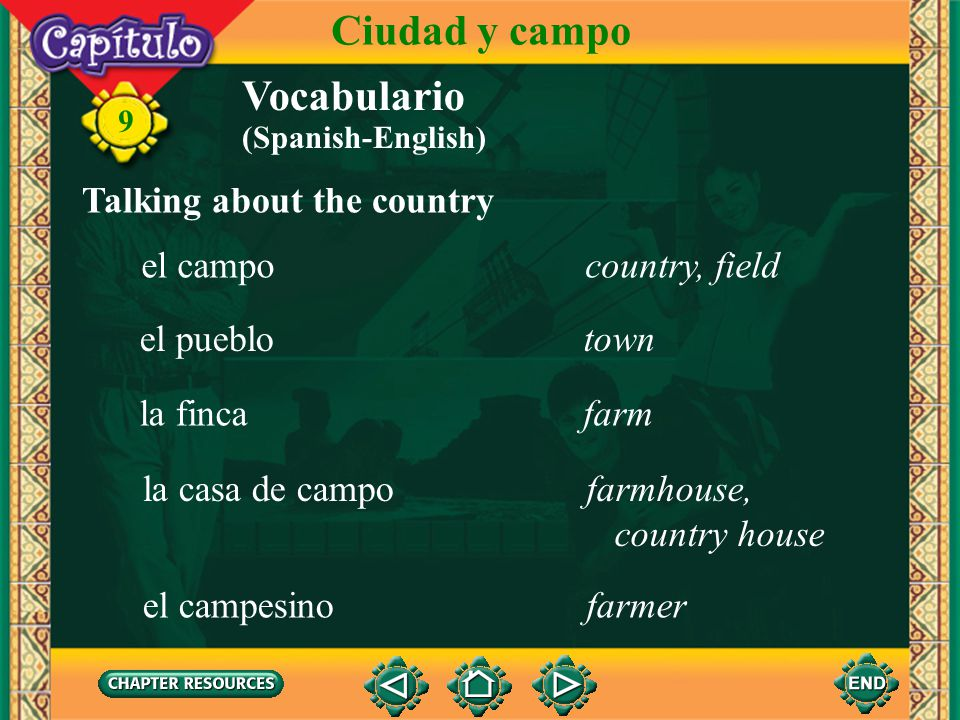 Ciudad y campo Vocabulario Talking about the country el campo