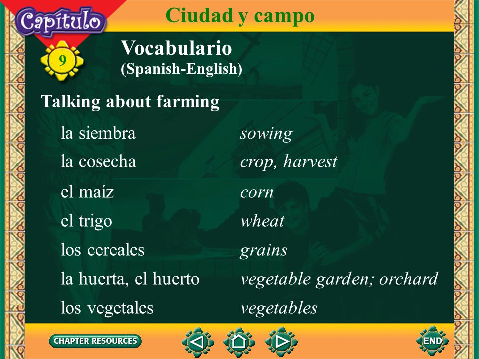 Ciudad y campo Vocabulario Talking about farming la siembra sowing