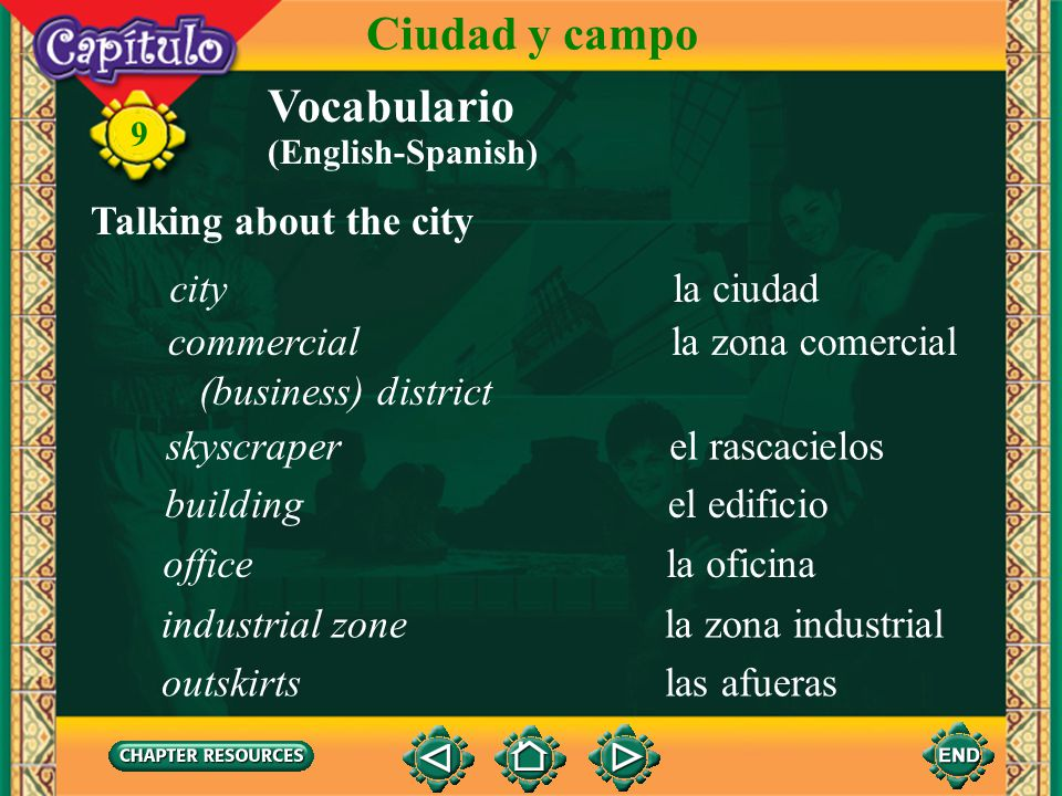 Ciudad y campo Vocabulario Talking about the city city la ciudad