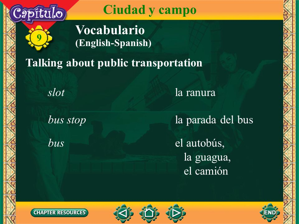 Ciudad y campo Vocabulario Talking about public transportation slot