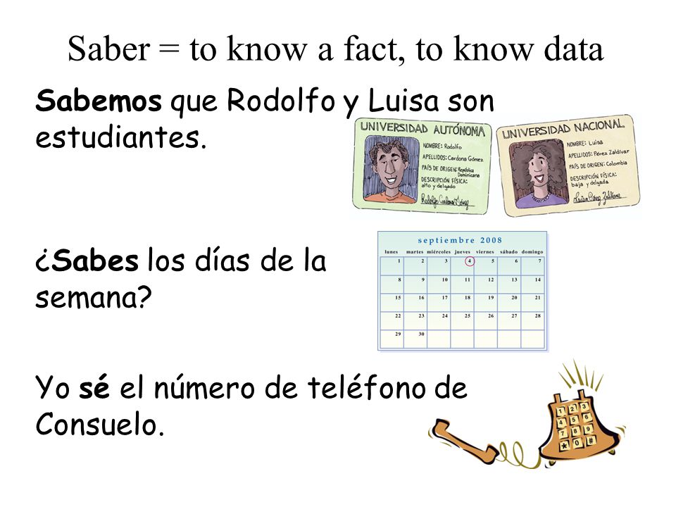 Saber = to know a fact, to know data