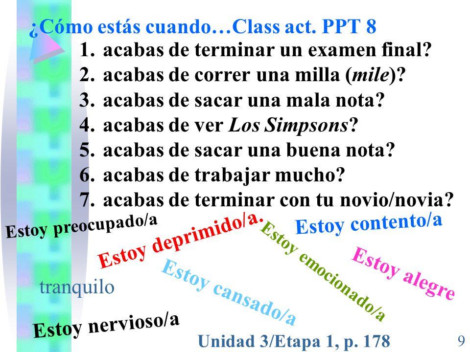 ¿Cómo estás cuando…Class act. PPT 8