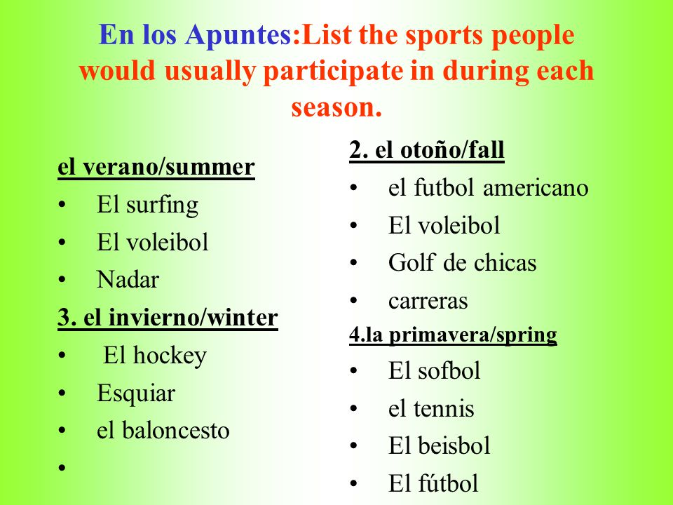 En los Apuntes:List the sports people would usually participate in during each season.