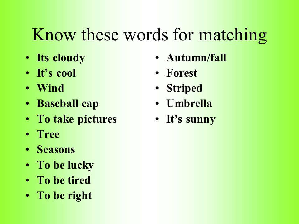 Know these words for matching