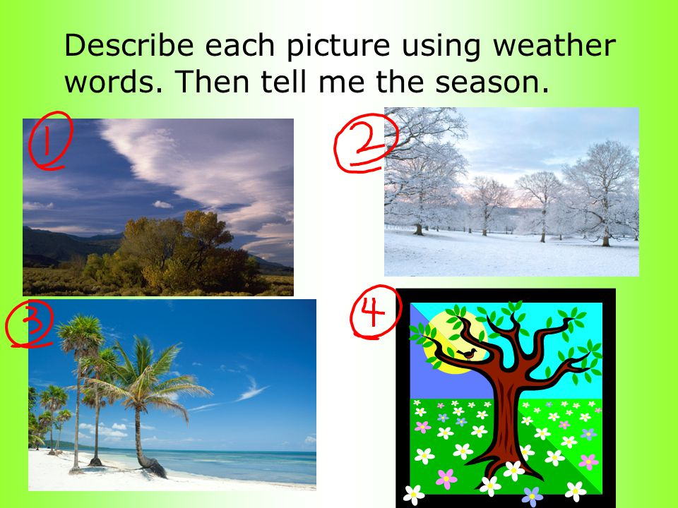 Describe each picture using weather