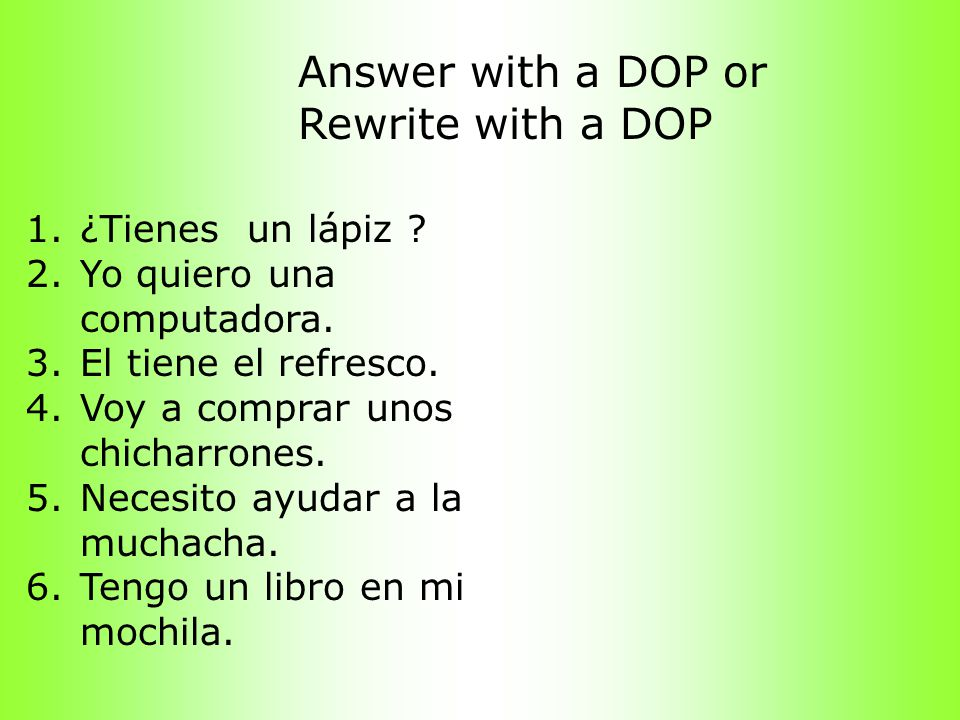 Answer with a DOP or Rewrite with a DOP ¿Tienes un lápiz