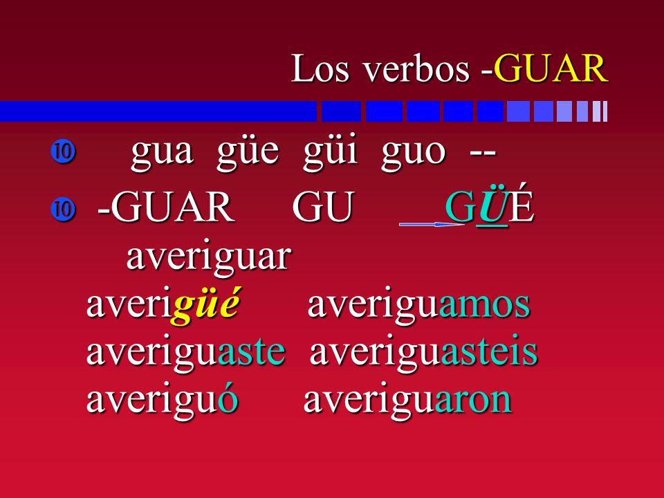 Los verbos -GUAR gua güe güi guo --