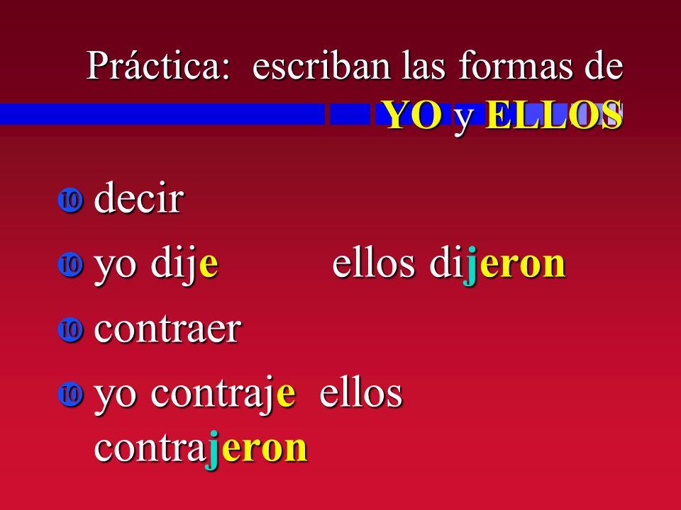 Práctica: escriban las formas de YO y ELLOS