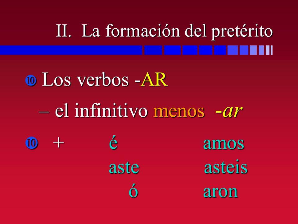 II. La formación del pretérito