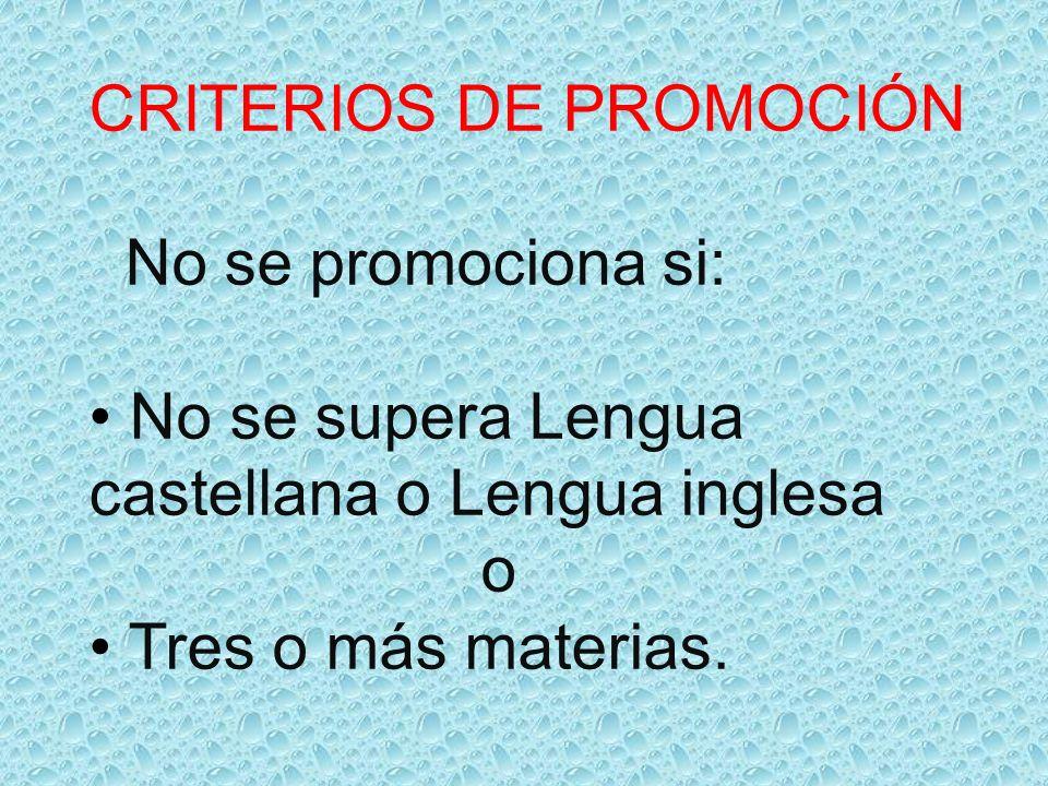 CRITERIOS DE PROMOCIÓN No se promociona si: