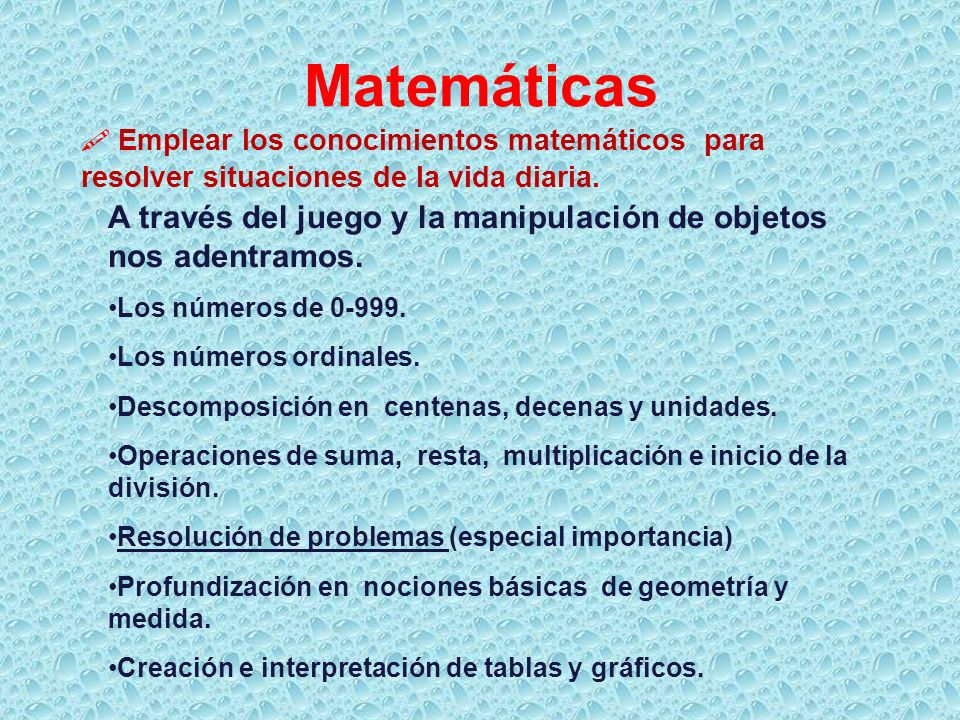 Matemáticas  Emplear los conocimientos matemáticos para resolver situaciones de la vida diaria.