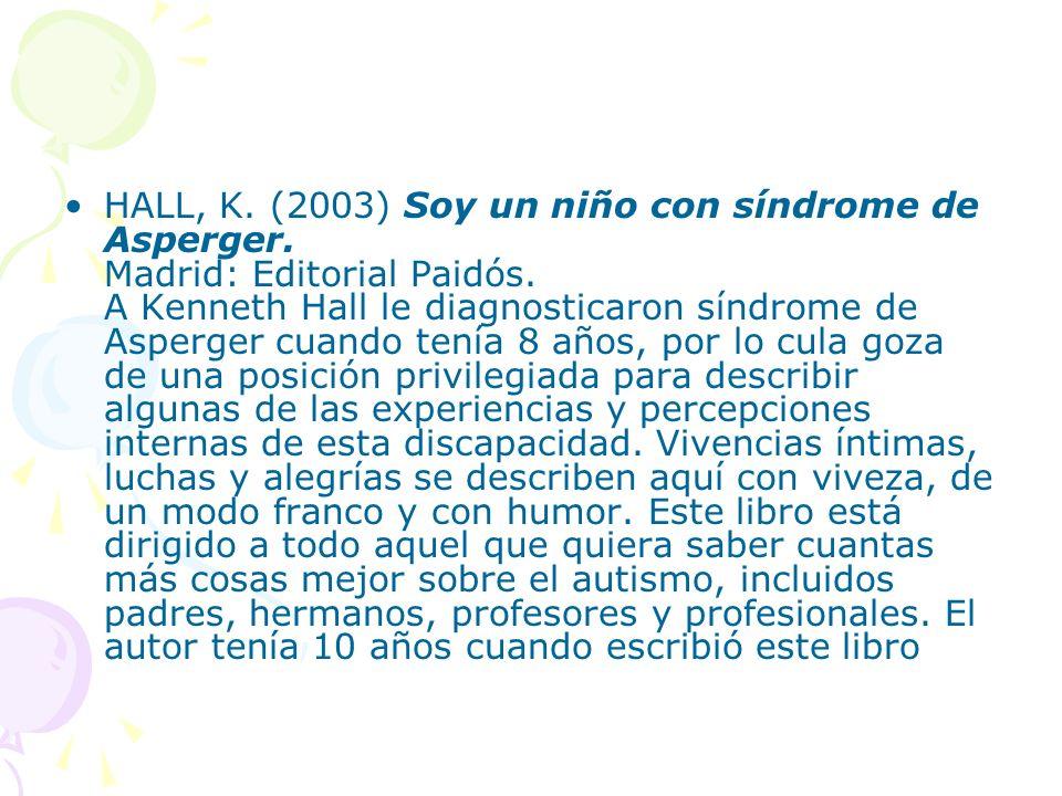 HALL, K. (2003) Soy un niño con síndrome de Asperger