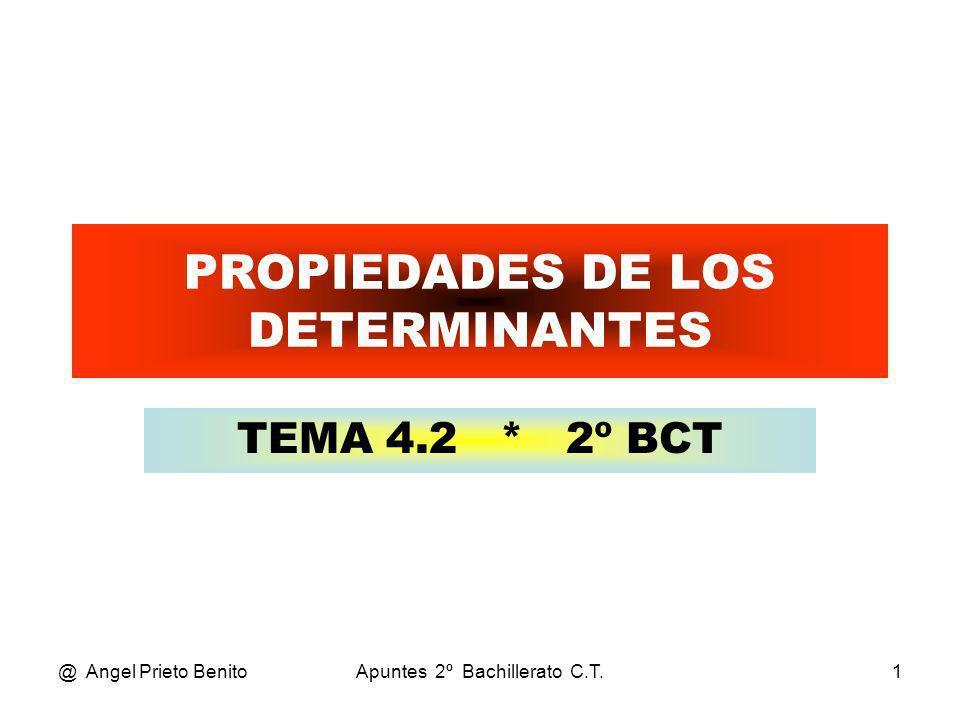 PROPIEDADES DE LOS DETERMINANTES