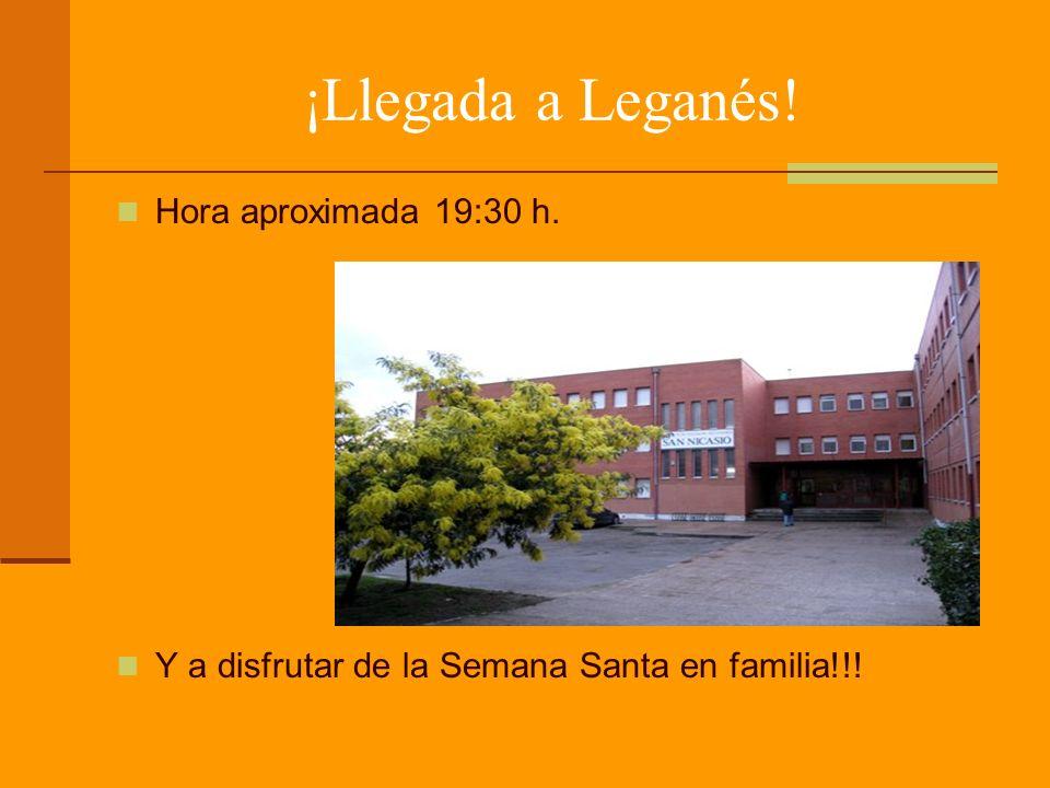 ¡Llegada a Leganés! Hora aproximada 19:30 h.