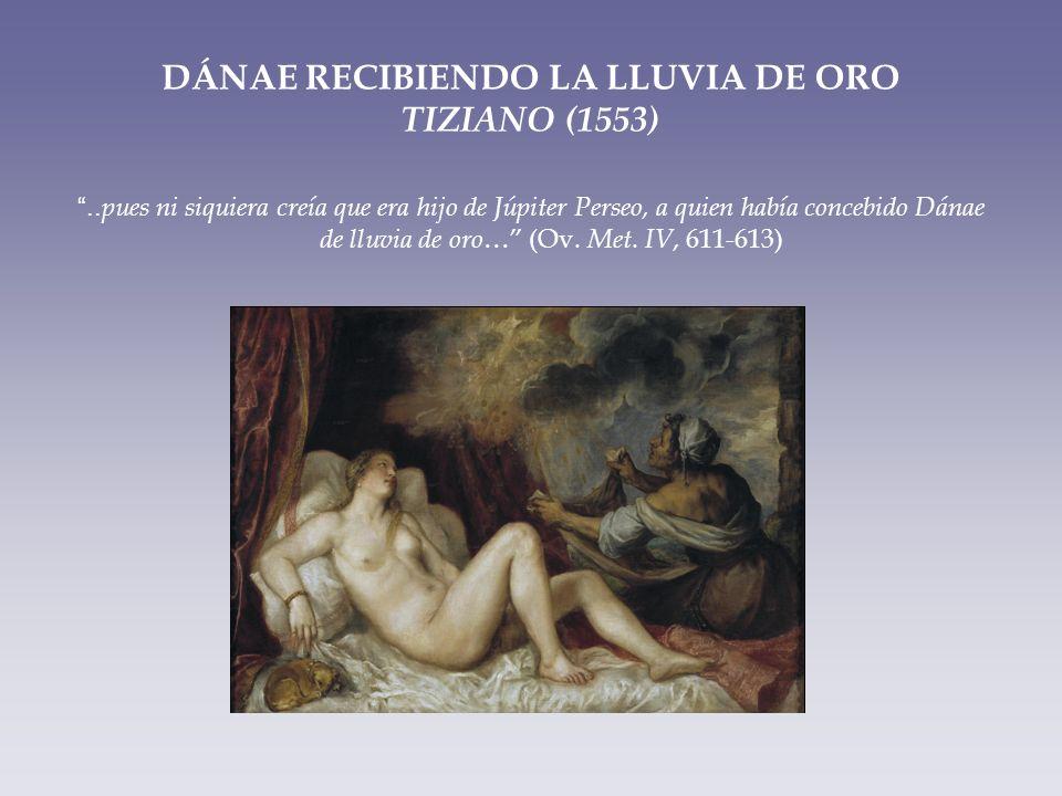 DÁNAE RECIBIENDO LA LLUVIA DE ORO TIZIANO (1553)