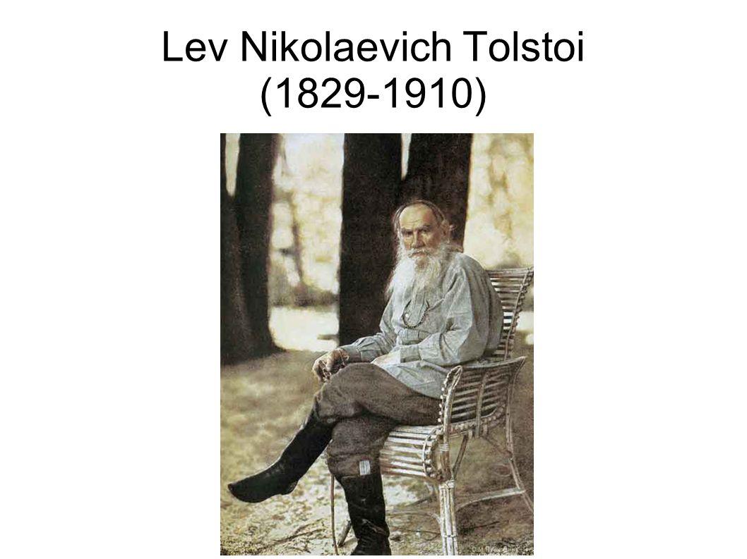 Lev Nikolaevich Tolstoi (1829-1910)
