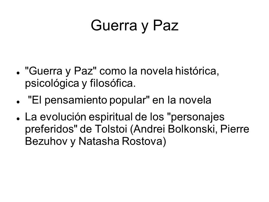 Guerra y Paz Guerra y Paz como la novela histórica, psicológica y filosófica. El pensamiento popular en la novela.