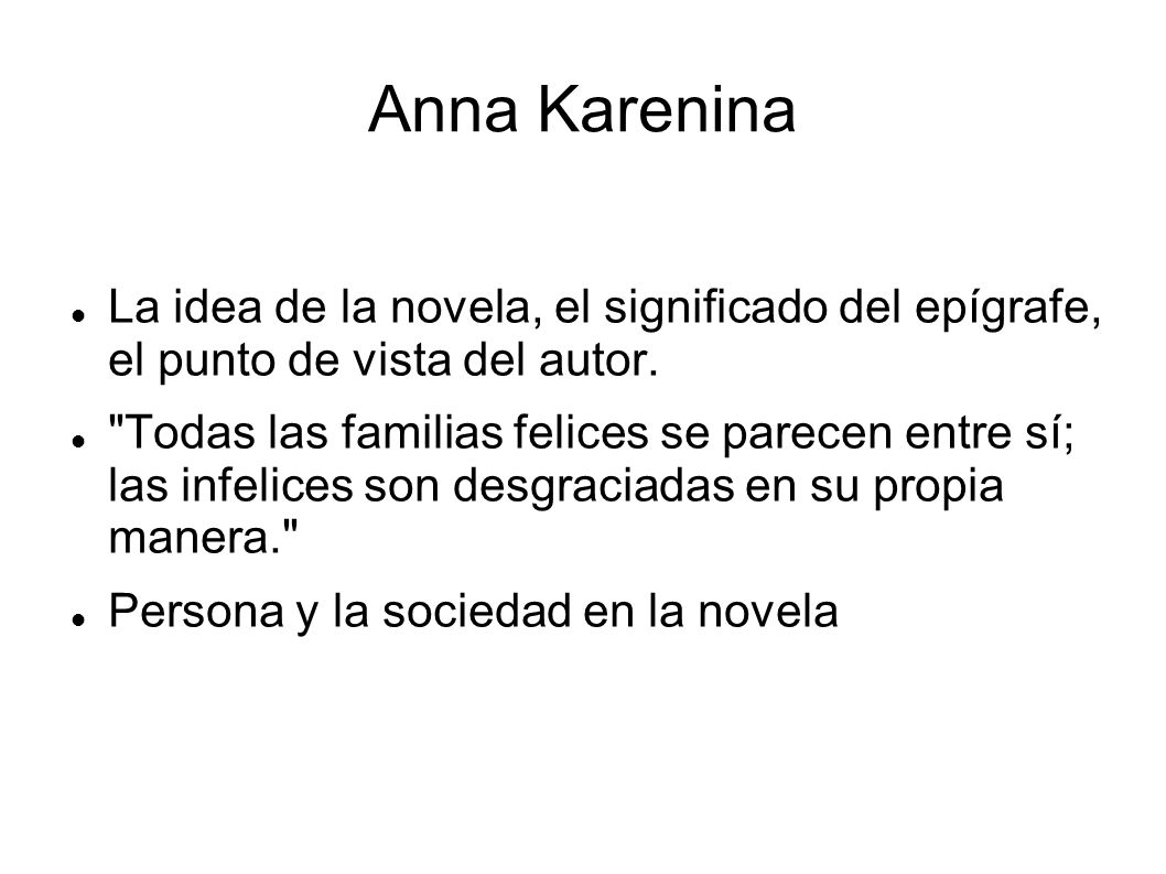 Anna KareninaLa idea de la novela, el significado del epígrafe, el punto de vista del autor.