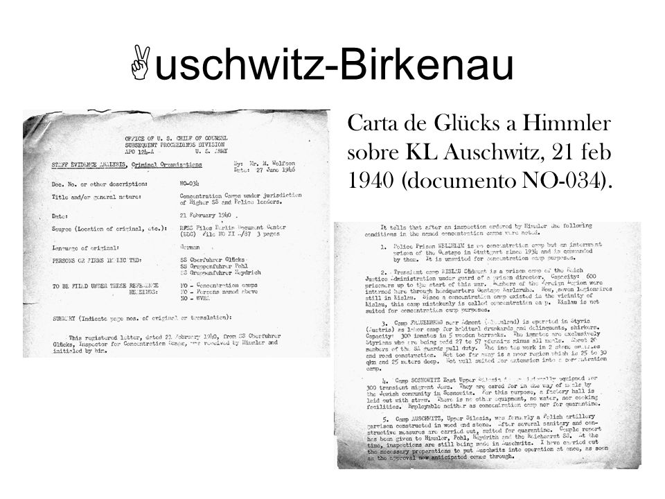 uschwitz-Birkenau Carta de Glücks a Himmler sobre KL Auschwitz, 21 feb 1940 (documento NO-034). Instructor Note: