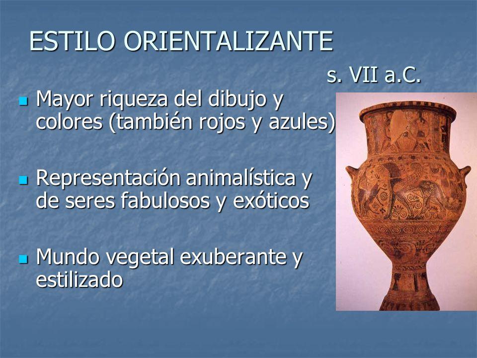 ESTILO ORIENTALIZANTE s. VII a.C.