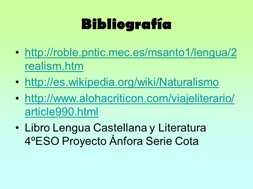 Bibliografía http://roble.pntic.mec.es/msanto1/lengua/2realism.htm