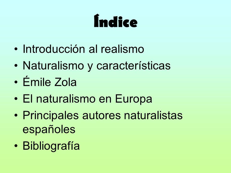 Índice Introducción al realismo Naturalismo y características