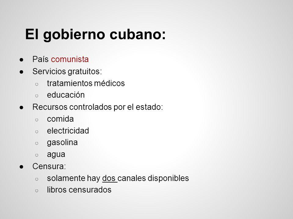 El gobierno cubano: País comunista Servicios gratuitos:
