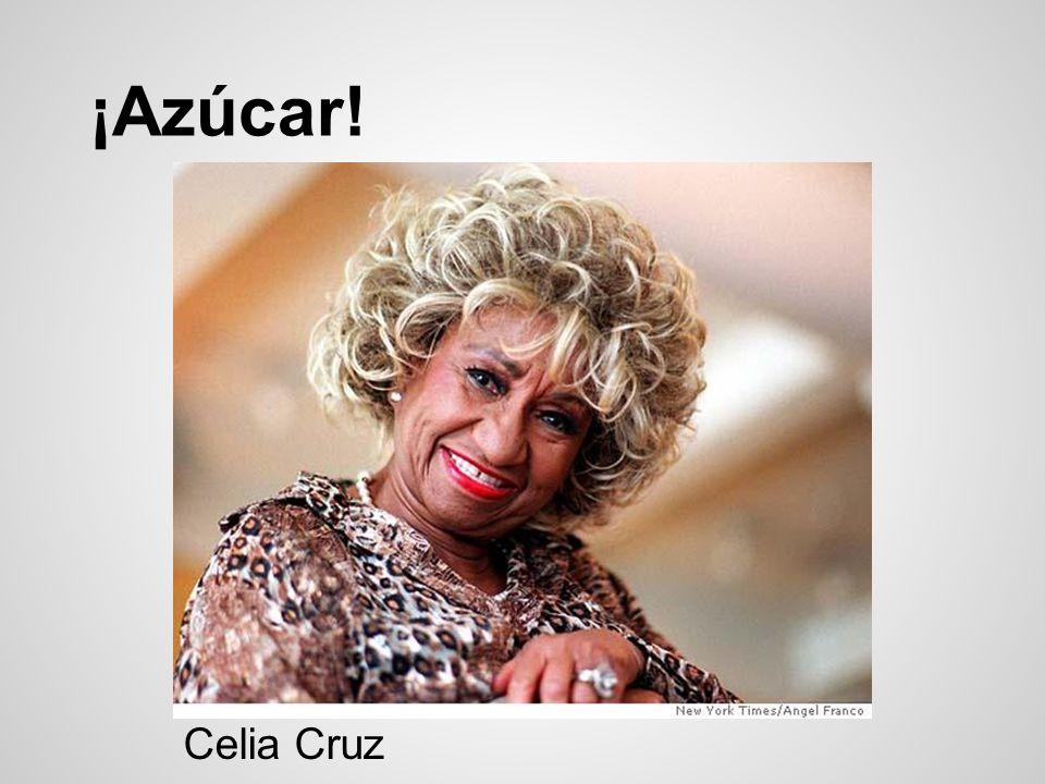 ¡Azúcar! Celia Cruz