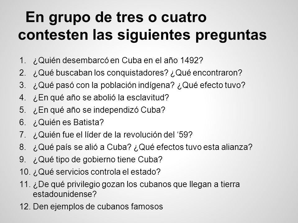 En grupo de tres o cuatro contesten las siguientes preguntas