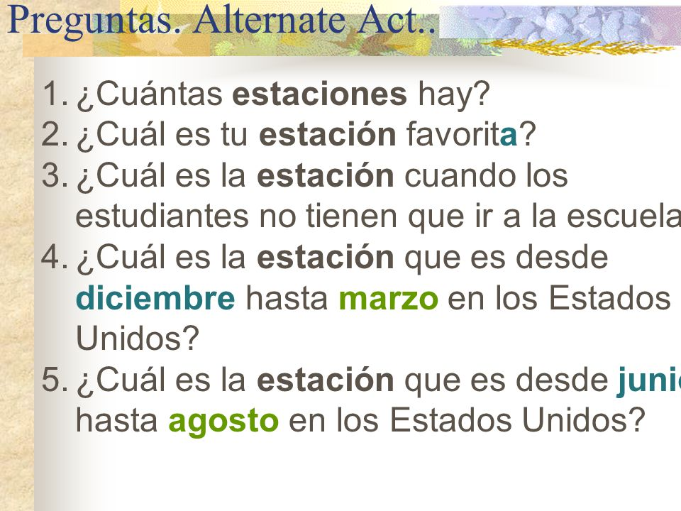 Preguntas. Alternate Act..
