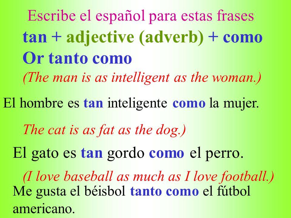 Escribe el español para estas frases