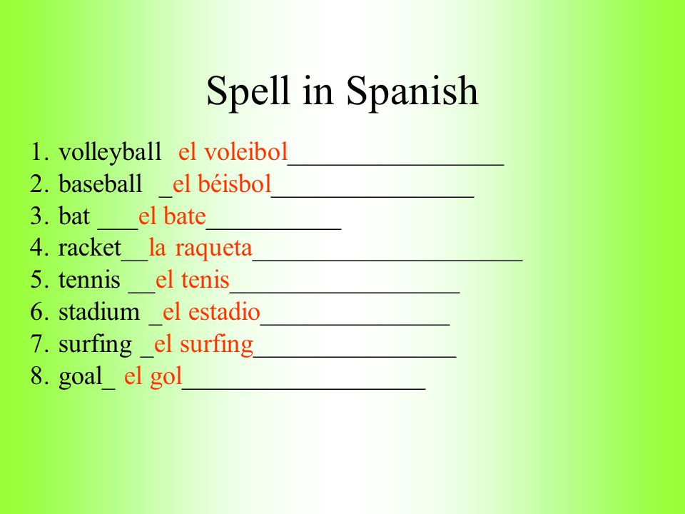 Spell in Spanish volleyball el voleibol________________
