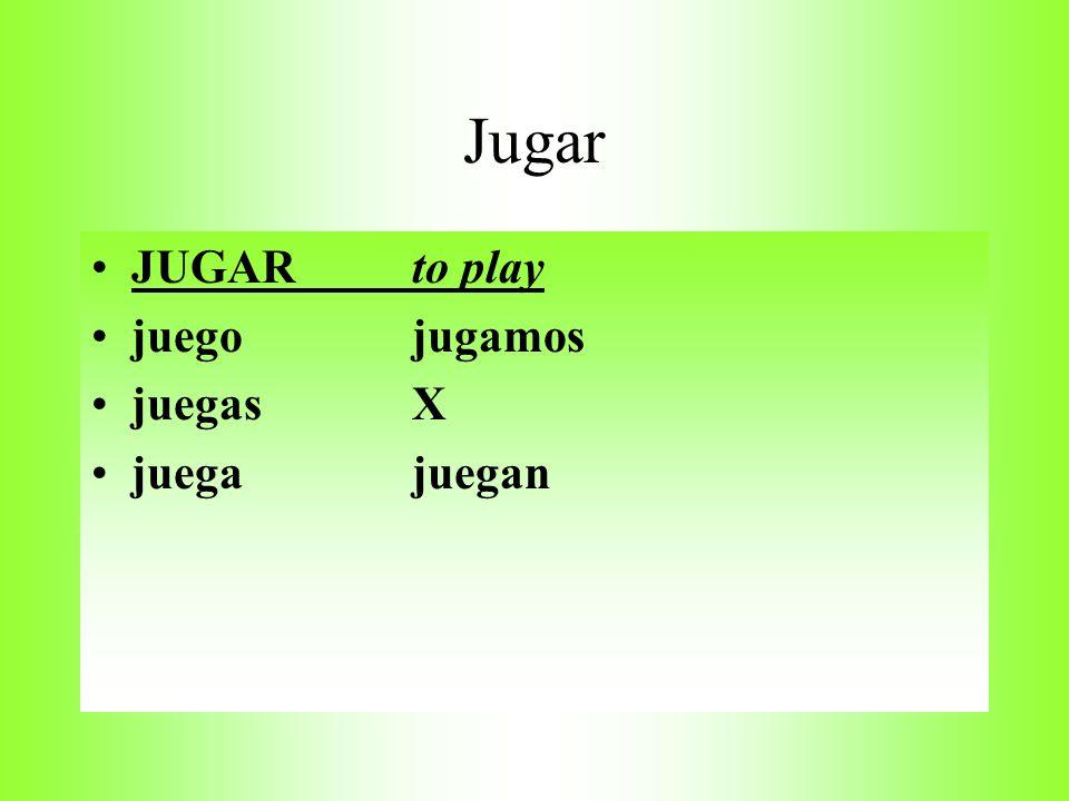 Jugar JUGAR to play juego jugamos juegas X juega juegan