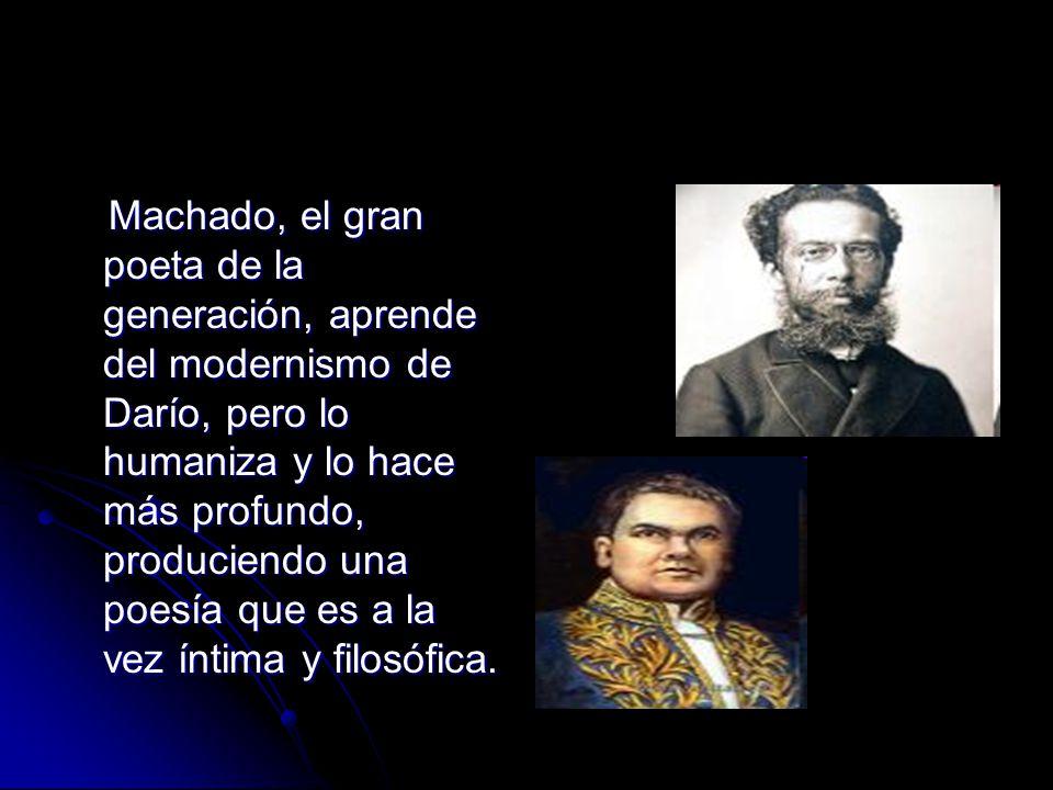 Machado, el gran poeta de la generación, aprende del modernismo de Darío, pero lo humaniza y lo hace más profundo, produciendo una poesía que es a la vez íntima y filosófica.