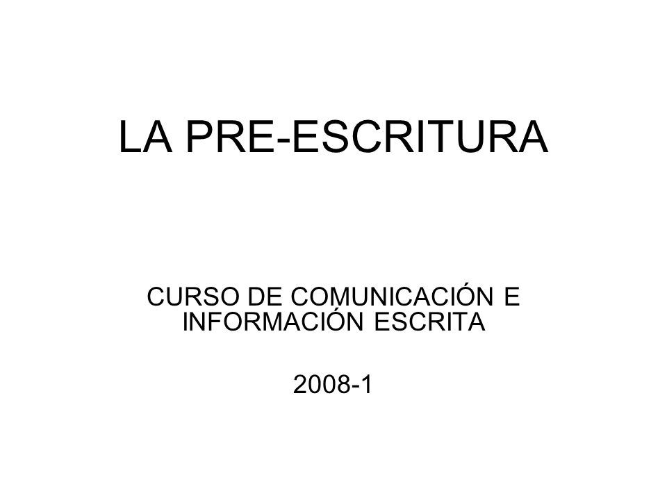 CURSO DE COMUNICACIÓN E INFORMACIÓN ESCRITA 2008-1